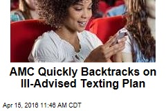 AMC Quickly Backtracks on Ill-Advised Texting Plan
