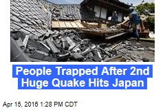 People Trapped After 2nd Huge Quake Hits Japan
