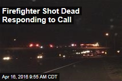 Firefighter Shot Dead Responding to Call