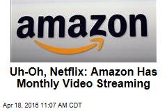 Amazon Takes on Netflix With Monthly Vid-Streaming Option