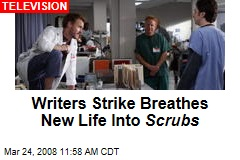 Writers Strike Breathes New Life Into Scrubs