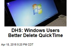 DHS: Windows Users Better Delete QuickTime
