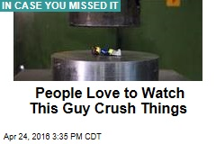 People Love to Watch This Guy Crush Things