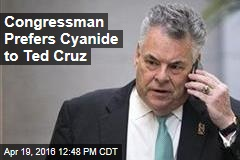 Congressman Prefers Cyanide to Ted Cruz