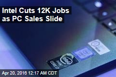 Intel Cuts 12K Jobs as PC Sales Slide