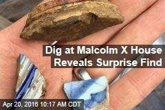 Dig at Malcolm X House Reveals Surprise Find