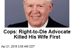 Cops: Right-to-Die Advocate Killed His Wife First