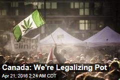 Canada Reveals Timeline for Pot Legalization