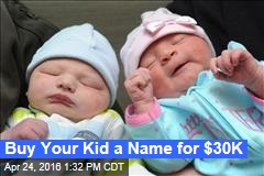 Buy Your Kid a Name for $30K
