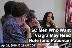 SC Men Who Want Viagra May Need Note (and Patience)