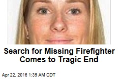 Search for Missing Firefighter Comes to Tragic End