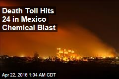 Tolls Hits 24 in Mexico Chemical Blast