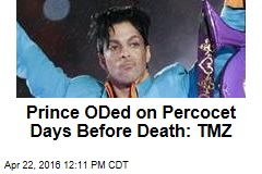 Prince ODed on Percocet Days Before Death: TMZ