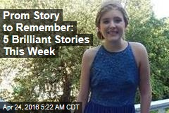 Prom Story to Remember: 5 Brilliant Stories This Week