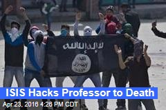 ISIS Hacks Professor to Death