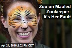 Zoo on Mauled Zookeeper: It's Her Fault