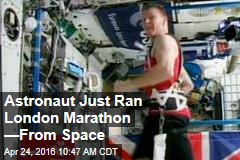 Astronaut Just Ran London Marathon —From Space
