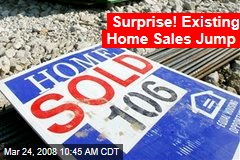 Surprise! Existing Home Sales Jump