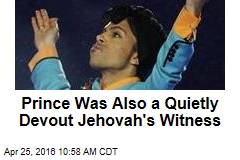 Prince Was Also a Quietly Devout Jehovah's Witness