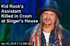 Kid Rock's Assistant Killed in Crash at Singer's House