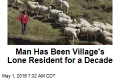 Man Has Been Village's Lone Resident for a Decade
