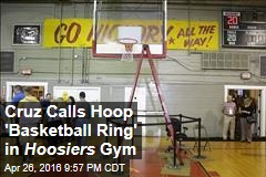 Cruz Calls Hoop 'Basketball Ring' in Hoosiers Gym