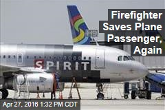 Firefighter Saves Plane Passenger, Again