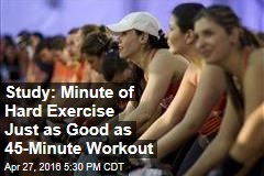 Study: Minute of Hard Exercise Just as Good as 45-Minute Workout