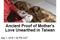Ancient Proof of Mother's Love Unearthed in Taiwan