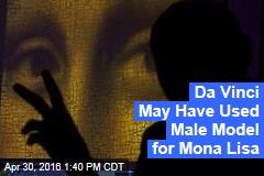 Da Vinci May Have Used Male Model for Mona Lisa