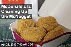 McDonald's Is Cleaning Up the McNugget