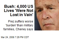 Bush: 4,000 US Lives 'Were Not Lost in Vain'
