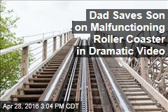 Dad Saves Son on Malfunctioning Roller Coaster in Dramatic Video