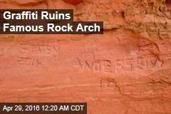 Graffiti Ruins Famous Rock Arch