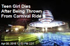 Teen Girl Dies After Being Thrown From Carnival Ride