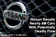 Nissan Recalls Nearly 4M Cars With Potentially Deadly Flaw