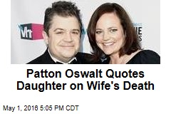 Patton Oswalt Quotes Daughter on Wife's Death