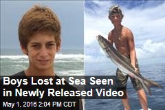 Boys Lost at Sea Seen in Newly Released Video