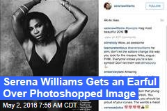 Serena Williams Gets an Earful Over Photoshopped Image