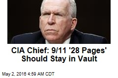CIA Chief: 9/11 '28 Pages' Shouldn't Be Released