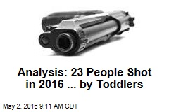 Analysis: 23 People Shot in 2016 ... by Toddlers