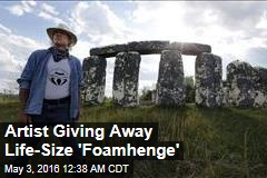Artist Giving Away Life-Sized 'Foamhenge'