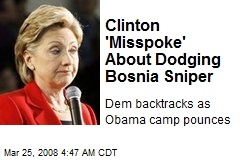 Clinton 'Misspoke' About Dodging Bosnia Sniper