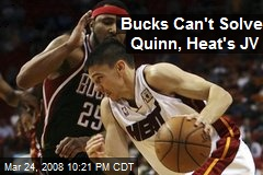 Bucks Can't Solve Quinn, Heat's JV