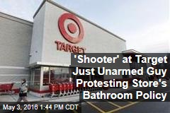 'Shooter' at Target Just Unarmed Guy Protesting Store's Bathroom Policy