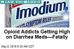 Opioid Addicts Getting High on Diarrhea Meds—Fatally