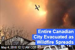 Entire Canadian City Evacuated as Wildfire Spreads