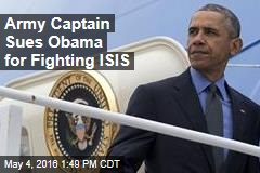 Army Captain Sues Obama for Fighting ISIS