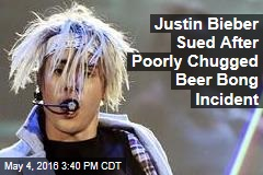Justin Bieber Sued After Poorly Chugged Beer Bong Incident
