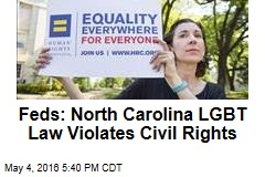 Feds: North Carolina LGBT Law Violates Civil Rights